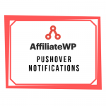 AffiliateWP - Pushover Notifications