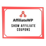 AffiliateWP - Show Affiliate Coupons