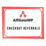 AffiliateWP - Checkout Referrals