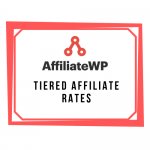 AffiliateWP - Tiered Affiliate Rates