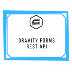 Gravity Forms REST API