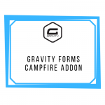 Gravity Forms Campfire Addon