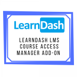 LearnDash LMS Course Access Manager Add-On