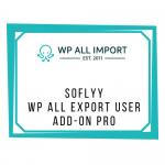 Soflyy WP All Export User Add-On Pro