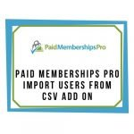 Paid Memberships Pro - Import Users from CSV Add On